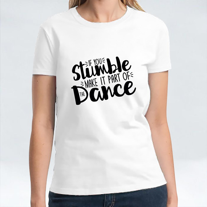 If You Stumble Make It.. T-Shirts