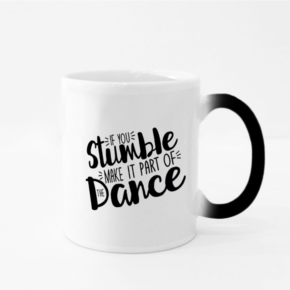 If You Stumble Make It.. Magic Mugs