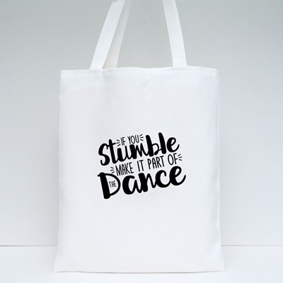 If You Stumble Make It.. Tote Bags