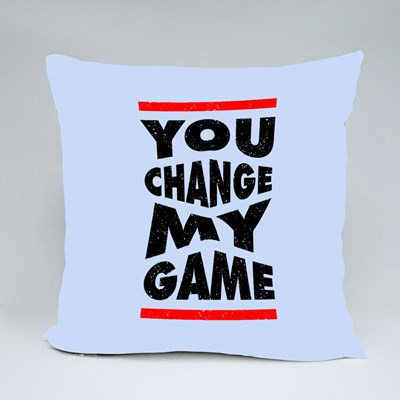 You Change My Game Throw Pillows