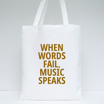 When Words Fail, Music Speaks Tote Bags