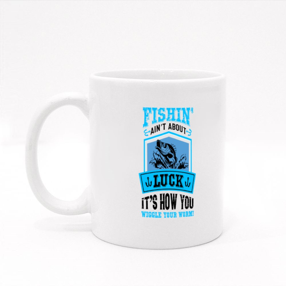 Fishin Ain't About Luck Colour Mugs
