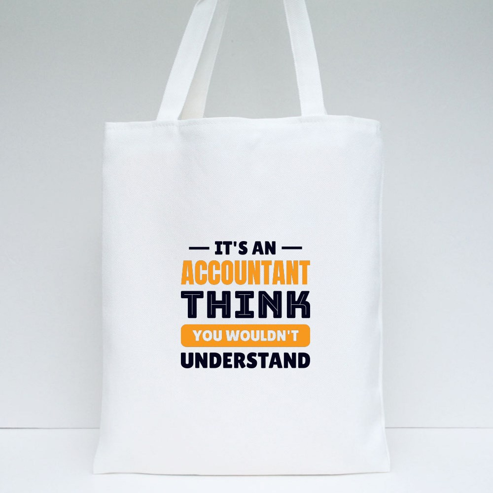I's an Accountant Think Tote Bags