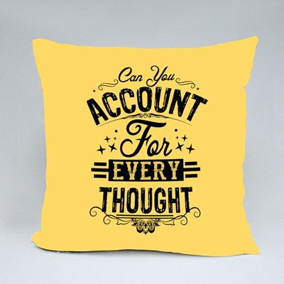 Account for Every Thought Throw Pillows