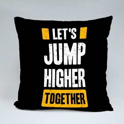 Let's Jump Higher Together Throw Pillows
