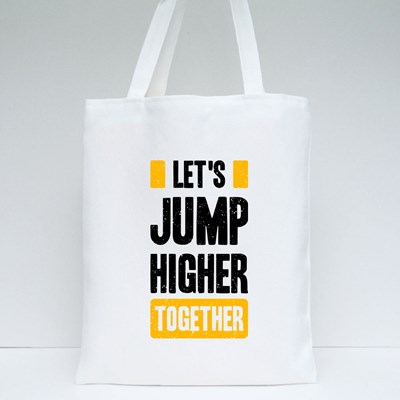 Let's Jump Higher Together Tote Bags