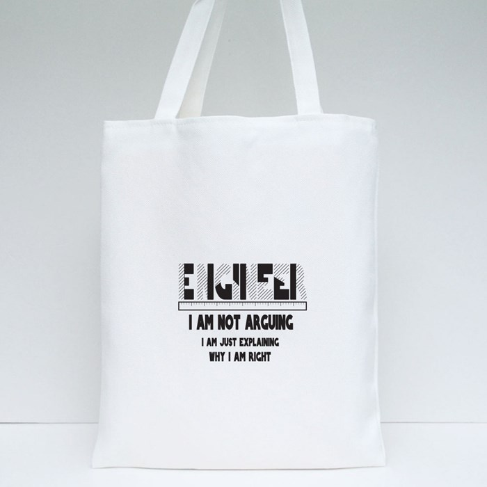 Engineer I Am Not Arguing Tote Bags