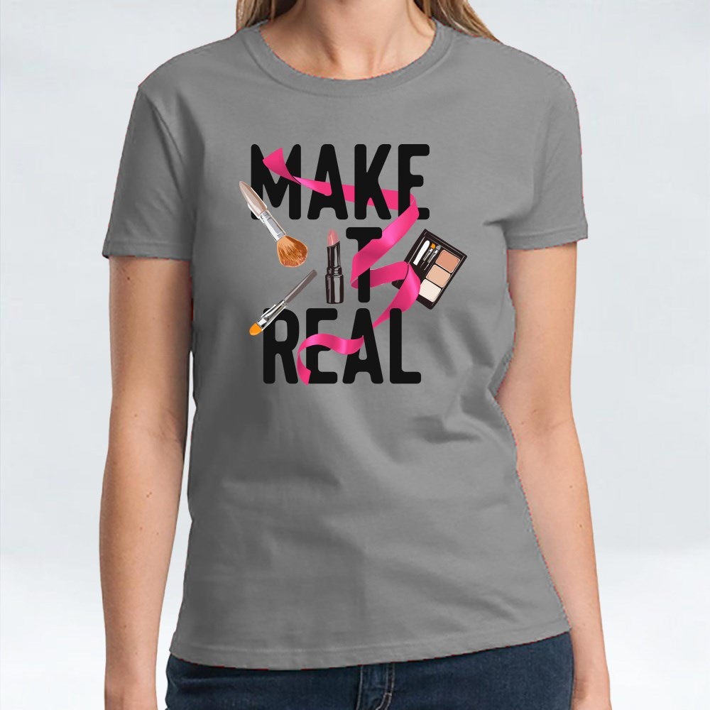 Make It Real With Makeup T-Shirts