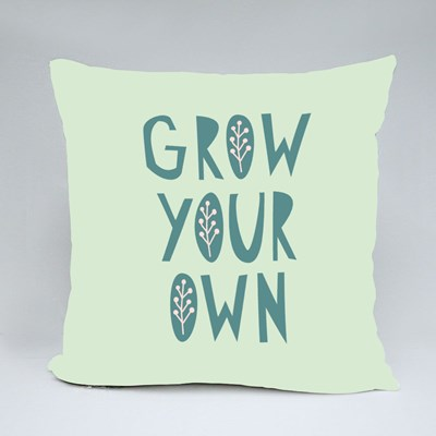 Grow Your Own Gardening Quotes Throw Pillows