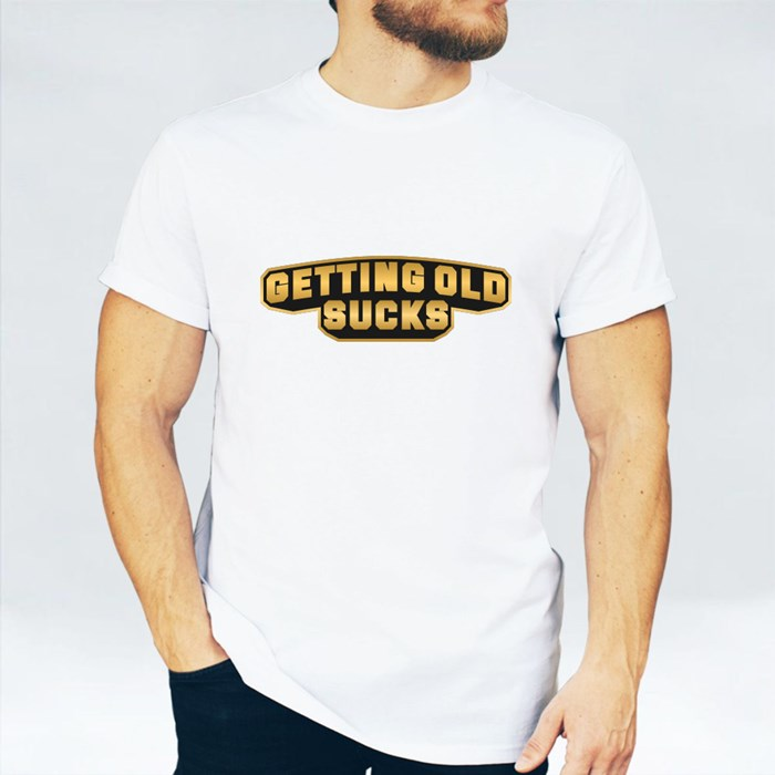 Getting Old Sucks Text T-Shirts