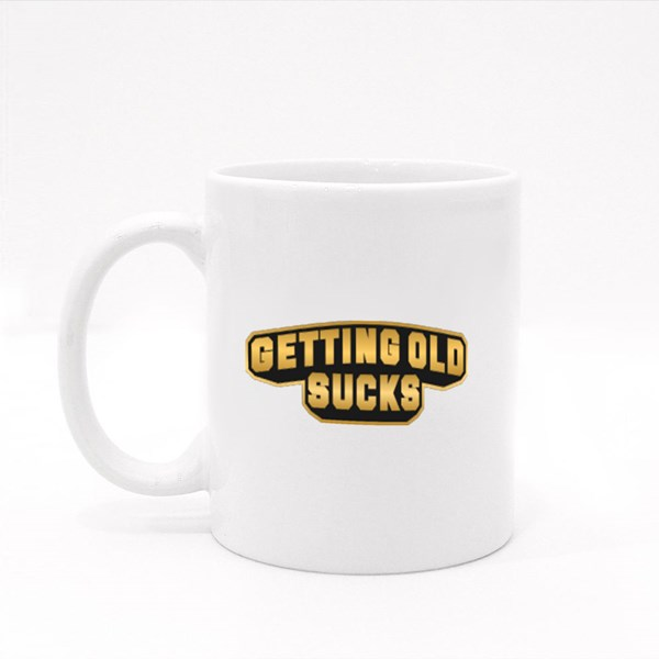Getting Old Sucks Text Colour Mugs