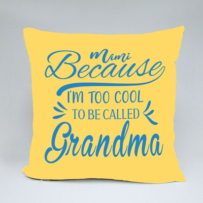 To Cool to Be Called Grandma Throw Pillows