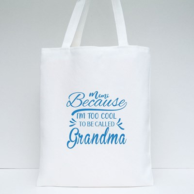 To Cool to Be Called Grandma Tote Bags