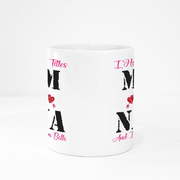 I Have Two Titles Mom and Nana Colour Mugs