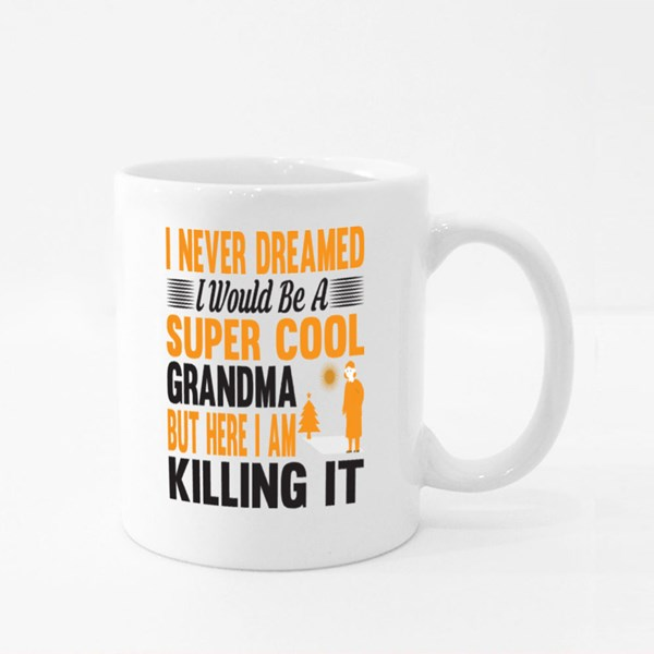 I Never Dreamed I Would Be a Supercool Grandma Colour Mugs