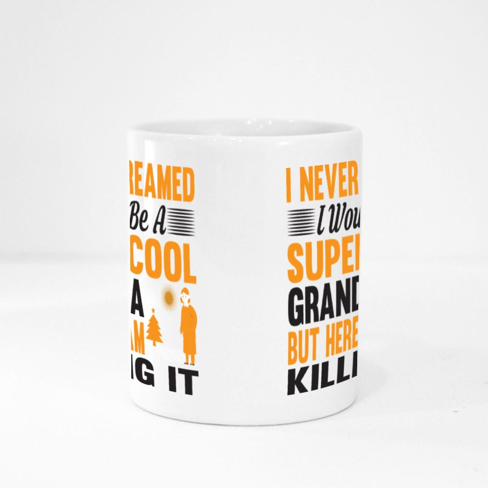I Never Dreamed I Would Be a Supercool Grandma Magic Mugs