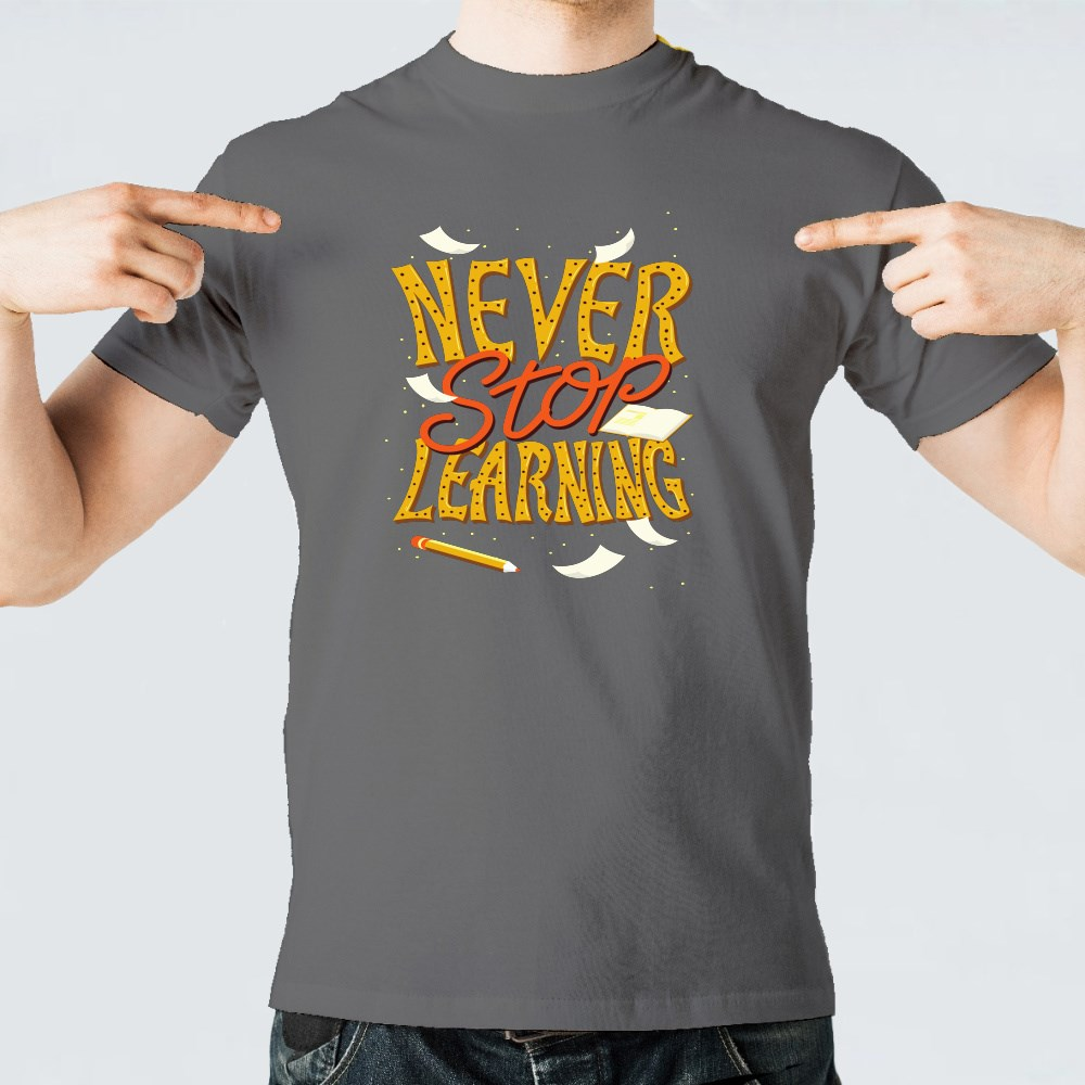 Never Stop Learning T-Shirts