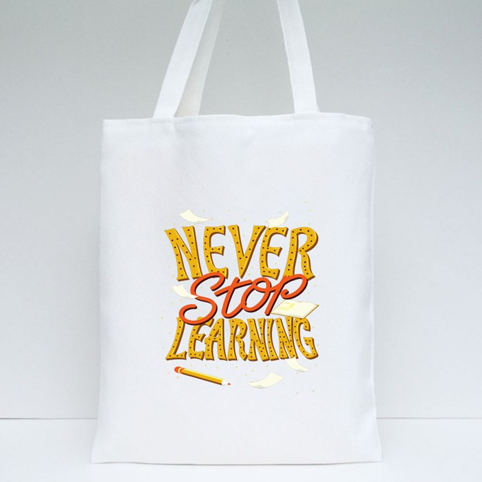 Never Stop Learning Tote Bags