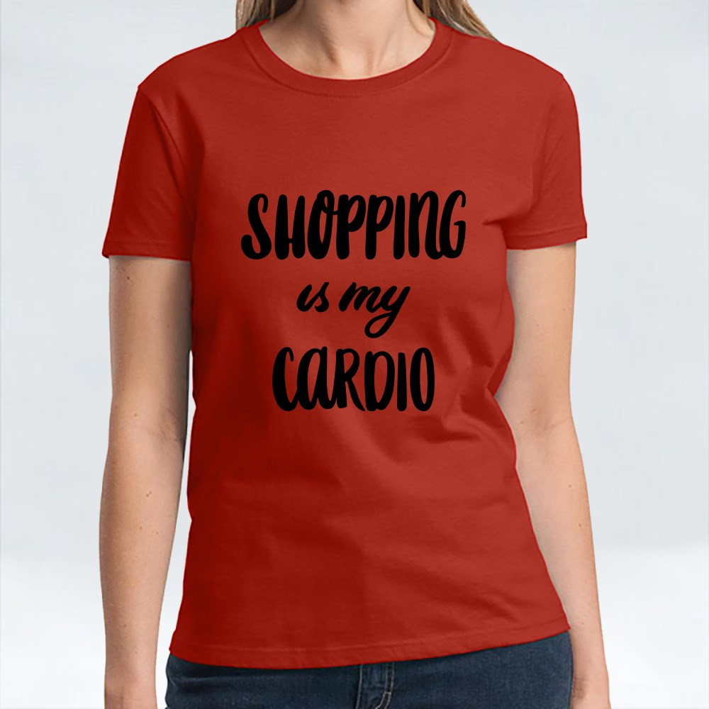 Shopping Is My Cardio T-Shirts