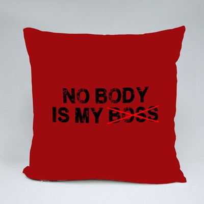 Nobody Is My Boss Throw Pillows