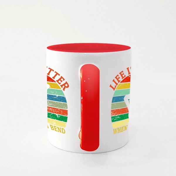 Life Is Better When You Bend Colour Mugs