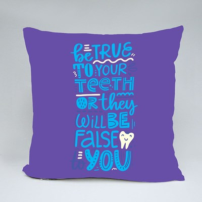 Be True to Your Teeth Throw Pillows