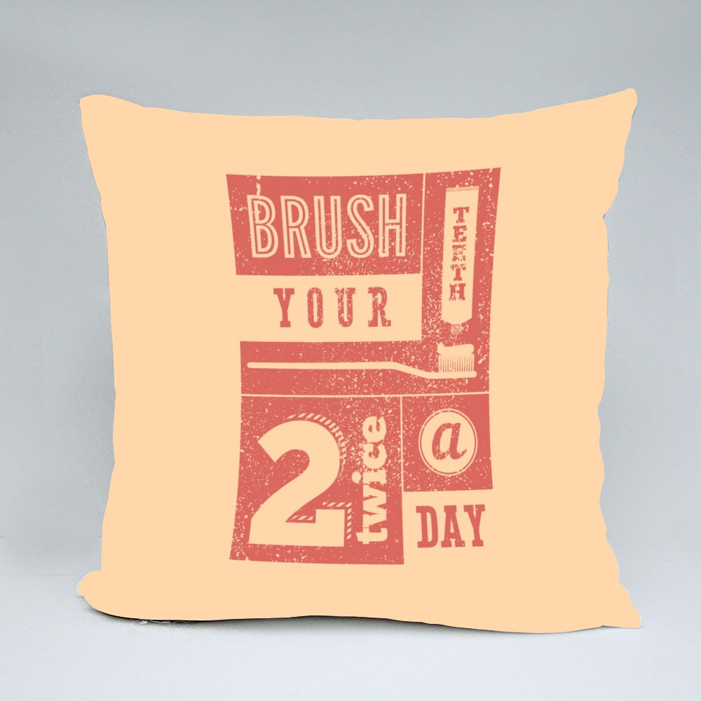 Brush Your Teeth 2 Times a Day Bantal