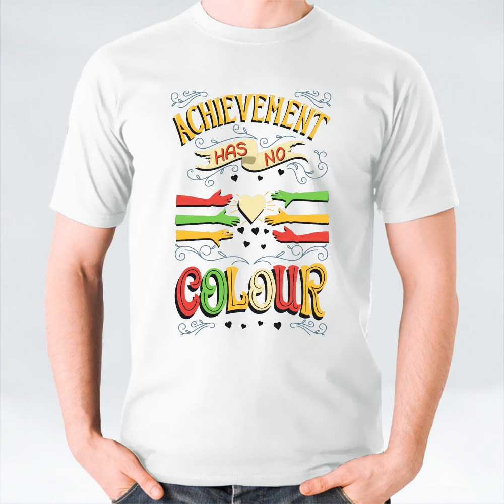 Achievement Has No Colour T-Shirts