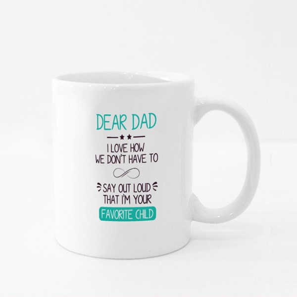 Dear Dad I Am Your Favorite Colour Mugs
