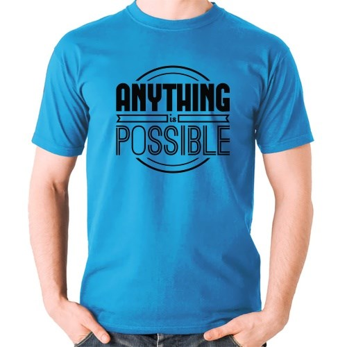 Anything Is Possible T-Shirts