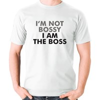 I'm Not Bossy I Am the Boss