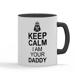 Keep Calm I'm Your Daddy