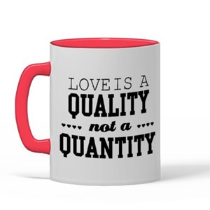 Love Is a Quality Not a Quantity