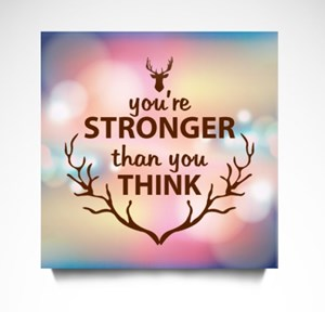 You're Stronger Than You Think